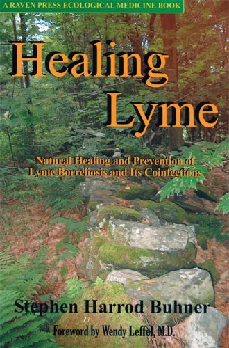 Raven Press Healing Lyme by Stephan Harrod Buhner  is the most important book written on herbal and alternative treatments for Lyme Disease.